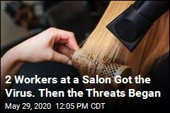 2 Workers at a Salon Got the Virus. Then the Threats Began
