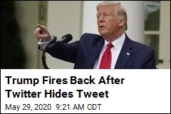 Trump Fires Back After Twitter Hides Tweet