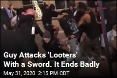Guy Attacks 'Looters' With a Sword. It Ends Badly