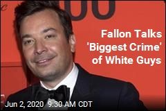 Fallon Talks 'Biggest Crime' of White Guys
