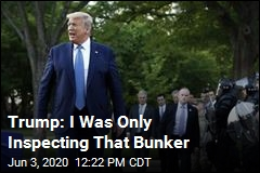 Trump Says He Only Went to Bunker for 'Inspection'