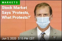 Stock Market Says 'Protests, What Protests?'
