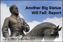 Another Big Statue Will Fall: Report