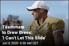 Teammate to Drew Brees: 'I Can't Let This Slide'