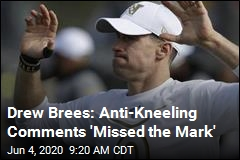 Drew Brees: Anti-Kneeling Comments 'Missed the Mark'