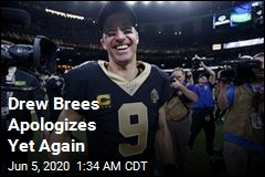 Drew Brees Tries Apologizing Again