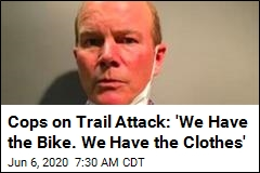 Cops on Trail Attack: 'We Have the Bike. We Have the Clothes.'