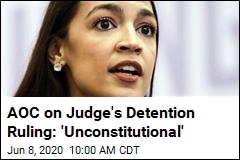 AOC on Judge's Detention Ruling: 'Unconstitutional'