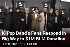 Fans Match K-Pop Band's $1M Donation to Black Lives Matter