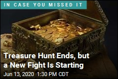 Famed Treasure Hunt Over. Now Comes a Legal Fight