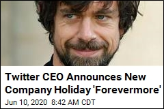 Twitter CEO Announces New Company Holiday 'Forevermore'
