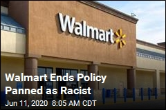 Walmart Ends Policy Panned as Racist