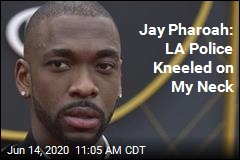Jay Pharoah: LA Police Kneeled on My Neck