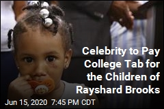 Celebrity to Pay College Tab for the Children of Rayshard Brooks