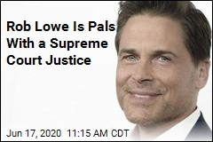 Rob Lowe Is Pals With a Supreme Court Justice