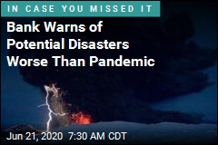 Bank Warns of Potential Disasters Worse Than Pandemic