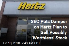 Hertz Had a $500M Stock Plan. The SEC Just Said Hold Up