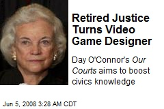 Retired Justice Turns Video Game Designer
