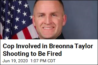 Cop Involved in Breonna Taylor Shooting to Be Fired