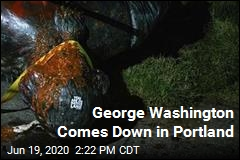 George Washington Comes Down in Portland