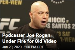 Podcaster Joe Rogan Under Fire for Old Video