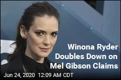 Winona Ryder Doubles Down on Mel Gibson Claims