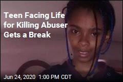 Teen Facing Life for Killing Abuser Gets a Break