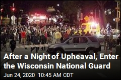 After a Night of Upheaval, Enter the Wisconsin National Guard