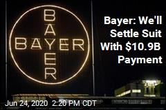 Bayer: We'll Settle Suit With $10.9B Payment