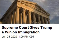 Supreme Court Gives Trump a Win on Immigration