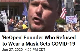 'ReOpen' Founder Who Refused to Wear a Mask Gets COVID-19