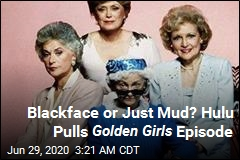 Hulu Pulls Golden Girls Episode Over Mud Mask