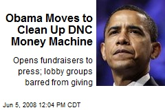 Obama Moves to Clean Up DNC Money Machine