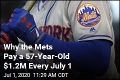 Why the Mets Pay a 57-Year-Old $1.2M Every July 1