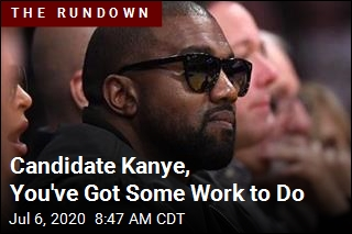 Candidate Kanye, You've Got Some Work to Do