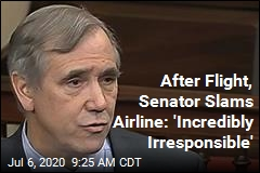 After Flight, Senator Slams Airline: 'Incredibly Irresponsible'