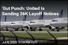 'Gut Punch: United Is Sending 36K Layoff Notices