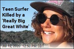 Teen Surfer Killed by a 'Really Big Great White'
