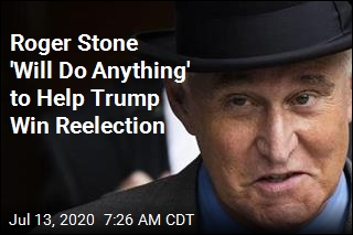 Roger Stone 'Will Do Anything' to Help Trump Win Reelection