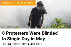 8 Protesters Were Blinded in Single Day in May