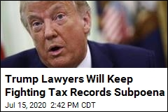 Trump Lawyers Plan to Keep Fighting Tax Subpoena