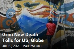 Grim New Death Tolls for US, Globe