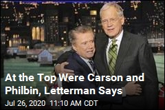At the Top Were Carson and Philbin, Letterman Says