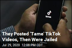 They Posted 'Tame' TikTok Videos, Then Were Jailed