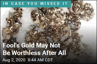 Fool's Gold May Not Be Worthless After All