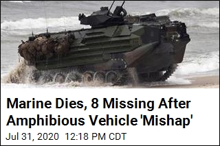 Marine Dies, 8 Missing After Amphibious Vehicle 'Mishap'