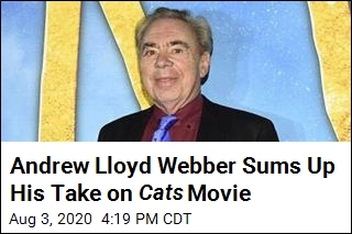 Andrew Lloyd Webber's Word for Cats Movie: 'Ridiculous'