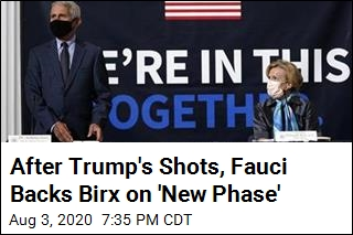 Accustomed to Trump's Jabs, Fauci Gives Birx a Little Support