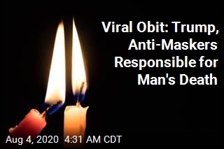 Viral Obit: Trump, Anti-Maskers Responsible for Man's Death
