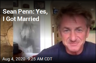 Sean Penn: Yes, I Got Married